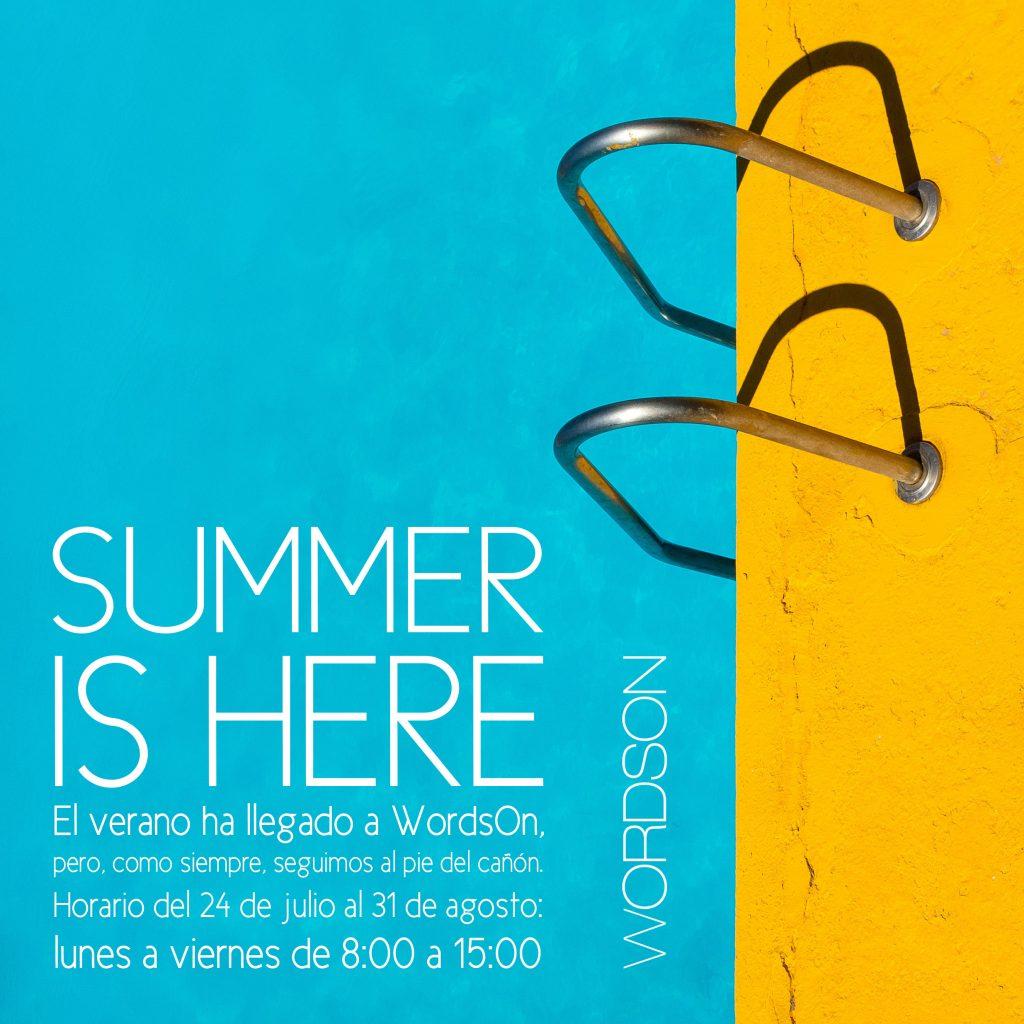 El verano ha llegado a WordsOn, pero, como siempre, seguimos al pie del cañón. Horario del 24 de julio al 31 de agosto: lunes a viernes de 8:00 a 15:00